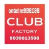 Club factory customer care number 9939813598..